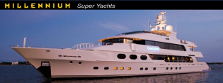View large version of image: MILLENIUM SUPER YACHTS - custom built super yachts
