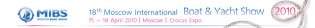 View large version of image: The 18th Moscow International Boat Show: 15th - 18th of April 2010 - MIBS