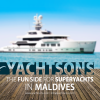 The Fun Side for Super-yachts in Maldives
