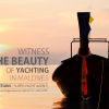 Witness the beauty of Yachting in Maldives l Yachtsons